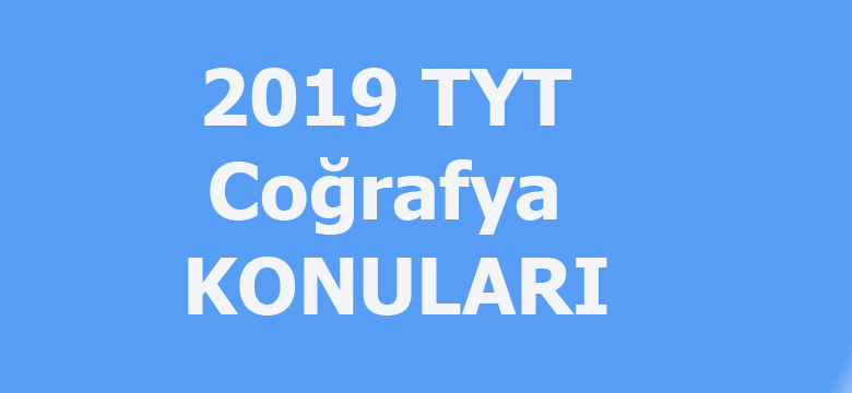 2019 TYT Coğrafya konuları
