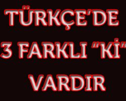 """Kısaca Türkçe'de """"ki""""nin yazımı"""